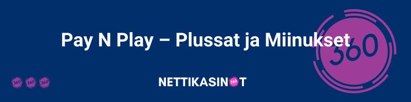 Pay N Play nettikasinot – Plussat ja Miinukset